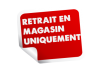 Retrait en Magasin uniquement